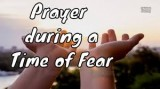 Prayer during a time of fear